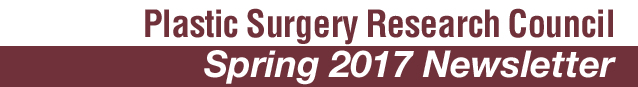 Plastic Surgery Research Council - Spring 2017 Newsletter